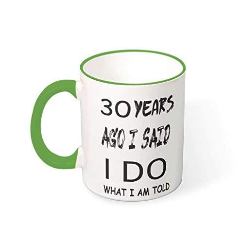 Mug Cup 30 Years Wedding Anniversary High Quality Ceramic Humour Mug – Humour Women Gifts Green 330 ml