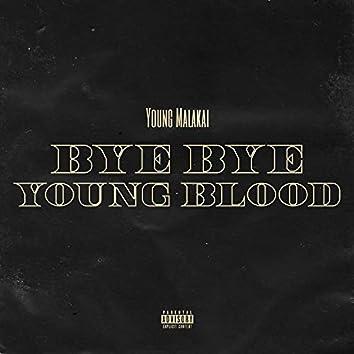Bye Bye Young Blood