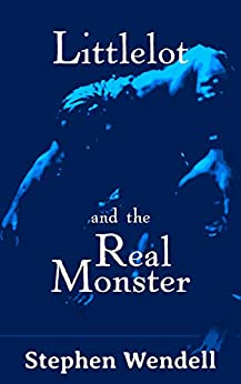Littlelot and the Real Monster by [Stephen Wendell]