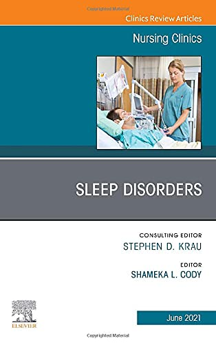 Compare Textbook Prices for Sleep Disorders, An Issue of Nursing Clinics Volume 56-2 The Clinics: Nursing, Volume 56-2  ISBN 9780323810661 by Cody PhD  AGNP-C, Shameka L.