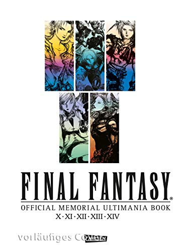 Final Fantasy - Official Memorial Ultimania : X bis XIV - Official Memorial Ultimania Book: behandelt die Spiele X XI XII XIII und XIV