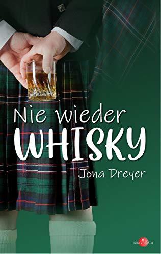 Nie wieder Whisky: Highland Games mit Hindernissen (Lauwarme Schottenromanze) (Scotland Romance)