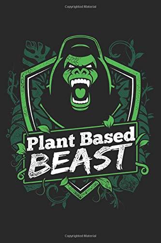 Plant Based Beast: Blank Lined Journal Gift, 6x9, Plant Based Beast Fitness Gorilla BodyBuilding