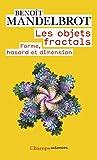 Les objets fractals : Forme, hasard et dimension