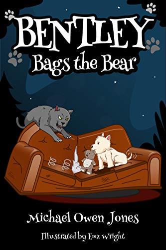 Book: Bentley Bags the Bear (Bentley and Friends Book 1) by Michael Owen Jones