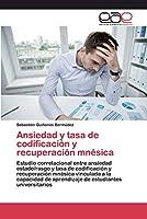 Quiñones Bermúdez, S: Ansiedad y tasa de codificación y recu
