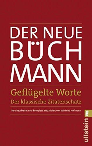 Der Neue Büchmann - Geflügelte Worte: Der klassische Zitatenschatz (0)