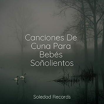 Canciones De Cuna Para Bebés Soñolientos