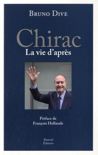 CHIRAC LA VIE D APRES
