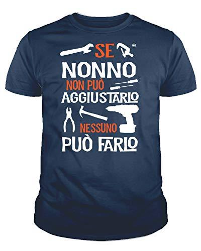 IDEAMAGLIETTA NO0001 T-Shirt Uomo Se Nonno Non può aggiustarlo Nessuno può Farlo Festa del Papa' (L, Blu)