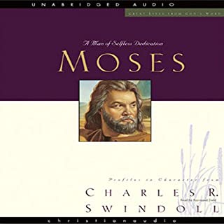 Great Lives     Moses: A Man of Selfless Dedication              By:                                                                                                                                 Charles Swindoll                               Narrated by:                                                                                                                                 Raymond Todd                      Length: 12 hrs and 45 mins     106 ratings     Overall 4.7