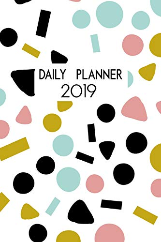 Daily Planner 2019: Modern Abstract Confetti Calendar and Diary Planner for 2019. One Day Per Page.