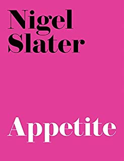 Appetite: So What Do You Want to Eat Today? by Nigel Slater (2001-10-01)