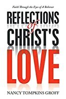 Reflections of Christ's Love: Faith Through the Eyes of a Believer