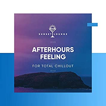 ! ! ! Afterhours Feeling for Total Chillout ! ! !