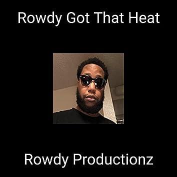 Rowdy Got That Heat