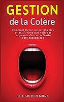 Gestion de la Colère: Comment élever un individu plus attentif, vivre sans colère et s'épanouir dans un scénario post-pandémique