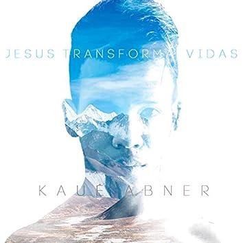 Jesus Transforma Vidas