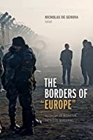 "The Borders of ""Europe"": Autonomy of Migration, Tactics of Bordering"