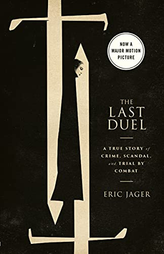 Compare Textbook Prices for The Last Duel Movie Tie-In: A True Story of Crime, Scandal, and Trial by Combat Media tie-in Edition ISBN 9780593240885 by Jager, Eric