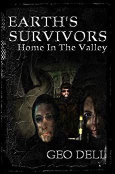 Earth's Survivors Home In The Valley by [Geo Dell, Andrea Scroggs]