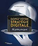 Dopez votre stratégie digitale - 72 fiches pratiques - Format Kindle - 9782212100464 - 24,99 €