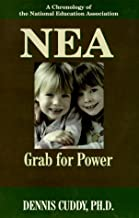Nea: The Grab for Power : A Chronology of the National Education Association