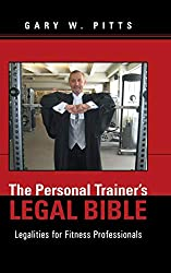 Personal Trainer's Legal Bible.
