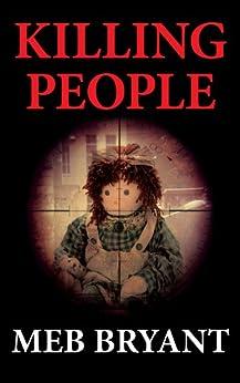 KILLING PEOPLE (The Killing People series Book 1) by [Meb Bryant, Lori Petak, Elizabeth Simmons]