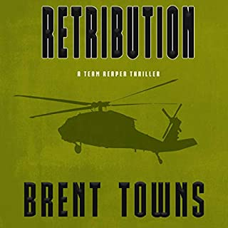 Retribution     A Team Reaper Thriller              By:                                                                                                                                 Brent Towns                               Narrated by:                                                                                                                                 Francis G. Kearney                      Length: 10 hrs and 25 mins     4 ratings     Overall 4.5