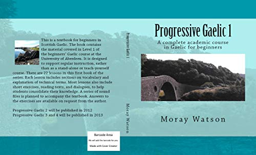 Progressive Gaelic 1: A complete academic course in Gaelic for beginners (English Edition)