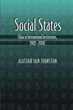 Social States: China in International Institutions, 1980-2000 (Princeton Studies in International History and Politics)