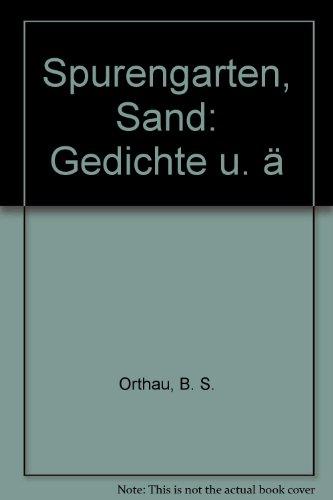 Spurengarten, Sand: Gedichte u. ä.