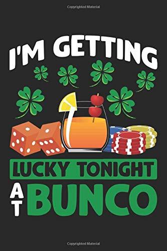 I\'m Getting Lucky Tonight: St. Patrick\'s Day Glücksspiel Bunco Nacht Notizbuch DIN A5 120 Seiten für Notizen, Zeichnungen, Formeln | Organizer Schreibheft Planer Tagebuch