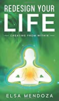 Redesign Your Life: Creating From Within
