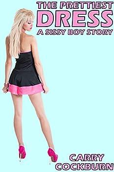 The Prettiest Dress  A Sissy Boy Story