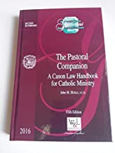 The Pastoral Companion a Canon Law Handbook for Catholic Ministry (Gratianus Collection) [Hardcover] [2016] John M. Huels …
