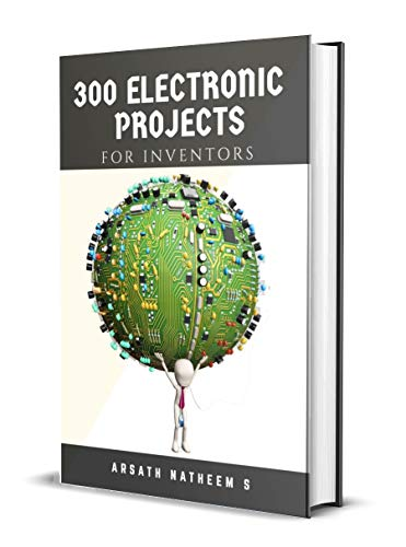 300 Electronic Projects for Inventors with tested circuits