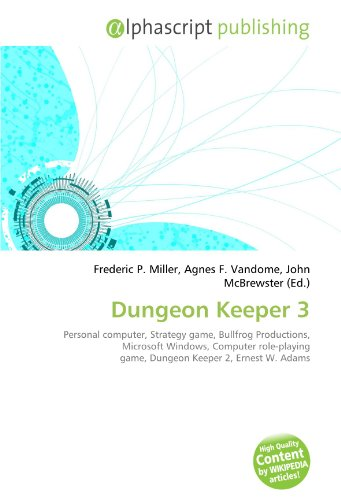 Dungeon Keeper 3: Personal computer, Strategy game, Bullfrog Productions, Microsoft Windows, Computer role-playing game, Dungeon Keeper 2, Ernest W. Adams