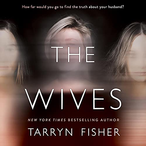 The Wives Audiobook By Tarryn Fisher cover art