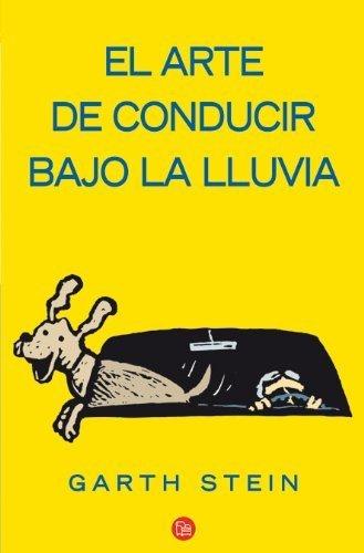 EL ARTE DE CONDUCIR BAJO LA LLUVIA FG (Narrativa Extranjera) de Stein, Garth (2009) Tapa blanda