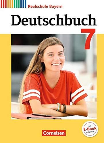 Deutschbuch - Realschule Bayern 2017: 7. Jahrgangsstufe - Schülerbuch (Deutschbuch - Sprach- und Lesebuch / Realschule Bayern 2017)