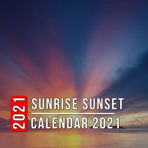 Sunrise Sunset Calendar 2021: 12 Month Mini Calendar from Jan 2021 to Dec 2021, Cute Gift Idea   Pictures in Every Month