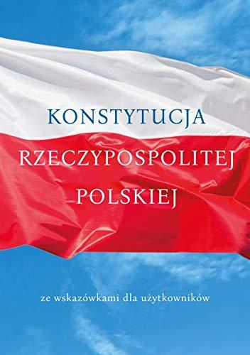 Konstytucja Rzeczypospolitej Polskiej: ze wskazówkami dla użytkowników