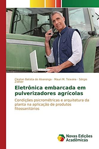 Eletrônica embarcada em pulverizadores agrícolas: Condições psicrométricas e arquitetura da planta na aplicação de produtos fitossanitários