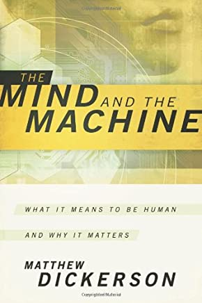 Mind and the Machine, The: What It Means to Be Human and Why It Matters
