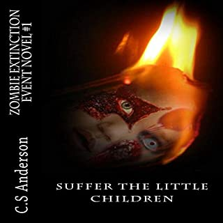 Zombie Extinction Event Novel #1: Suffer the Little Children audiobook cover art
