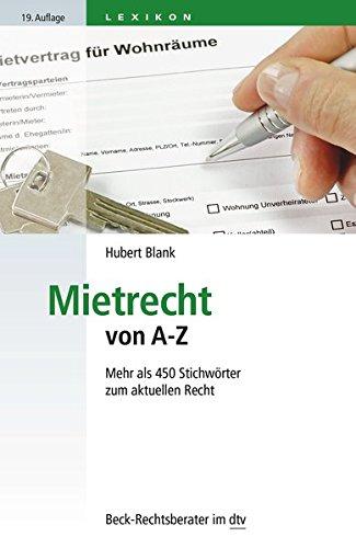 Mietrecht von A - Z: Mehr als 450 Stichwörter zum aktuellen Recht (Beck-Rechtsberater im dtv)