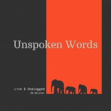 Unspoken Words: Live & Unplugged