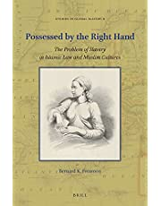 Possessed by the Right Hand: The Problem of Slavery in Islamic Law and Muslim Cultures (Studies in Global Slavery)